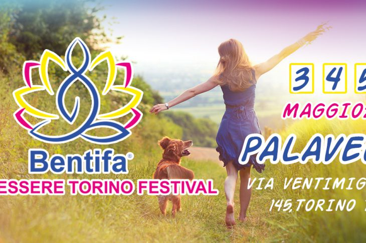 BENESSERE TORINO FESTIVAL - BENTIFA - PALAVELA TORINO 3-4-5 MAGGIO 2019